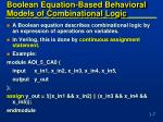 boolean equation based behavioral models of combinational logic