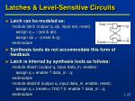 latches level sensitive circuits