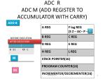 adc r adc m add register to accumulator with carry