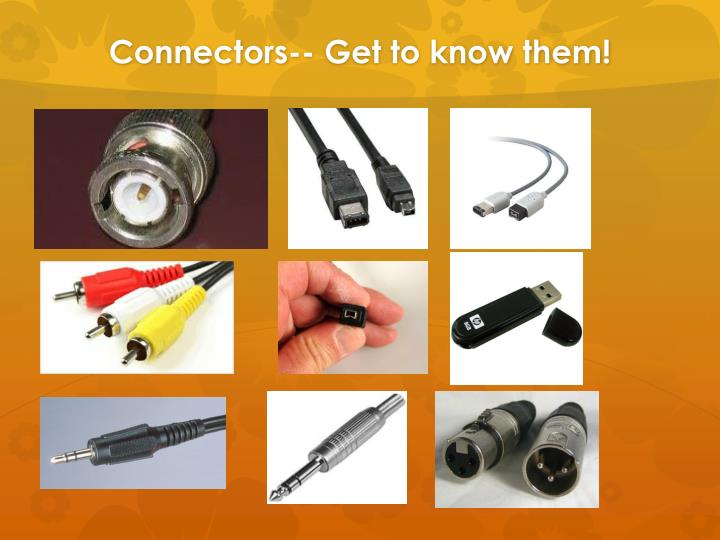 Connectors-- Get to know them!