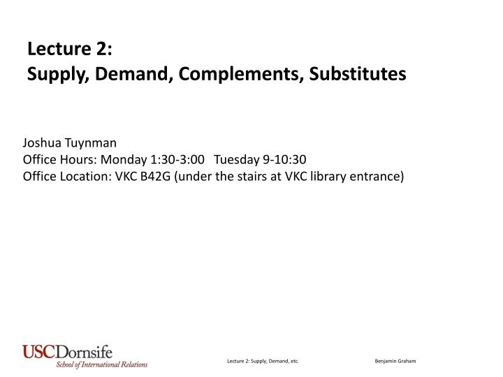 lecture 2 supply demand complements substitutes