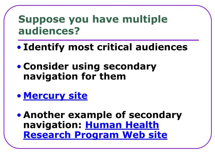 Suppose you have multiple audiences?