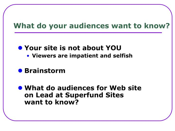 What do your audiences want to know?