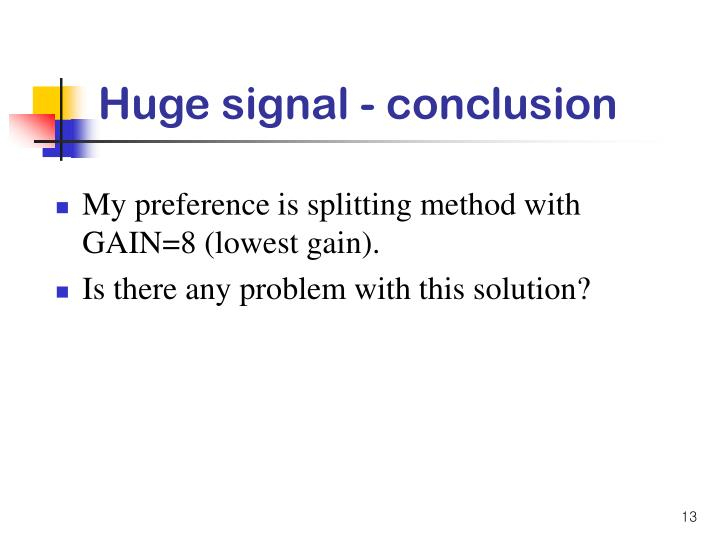 Huge signal - conclusion