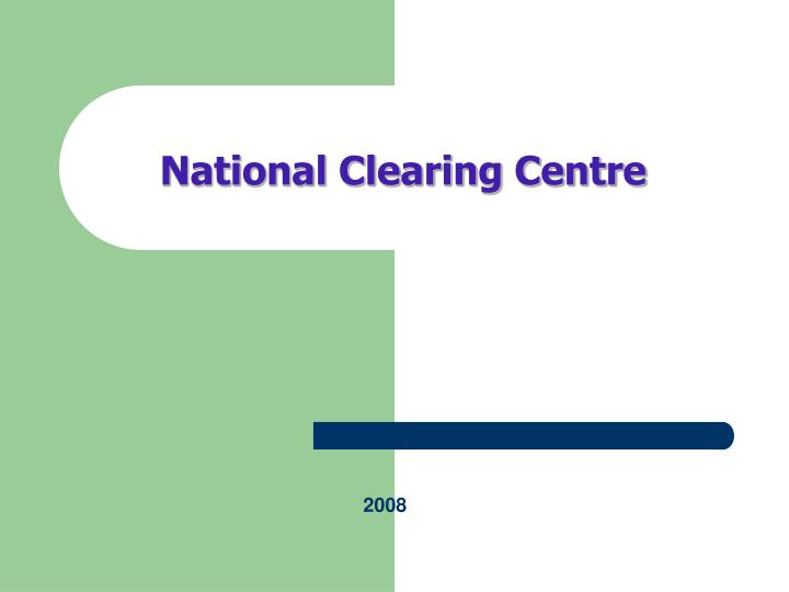 national clearing centre n.