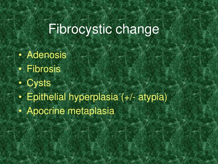Fibrocystic change