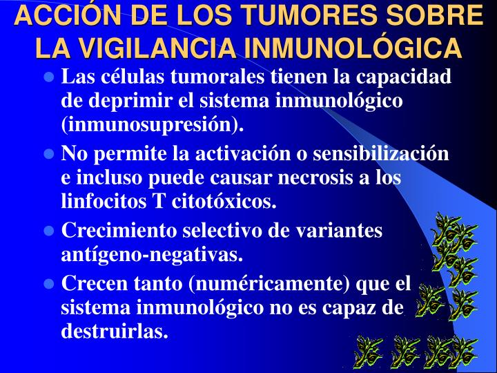 ACCIÓN DE LOS TUMORES SOBRE LA VIGILANCIA INMUNOLÓGICA