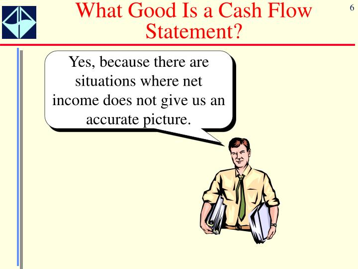 What Good Is a Cash Flow Statement?