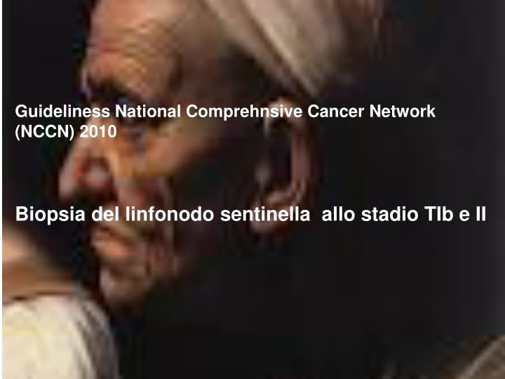 Guideliness National Comprehnsive Cancer Network (NCCN) 2010