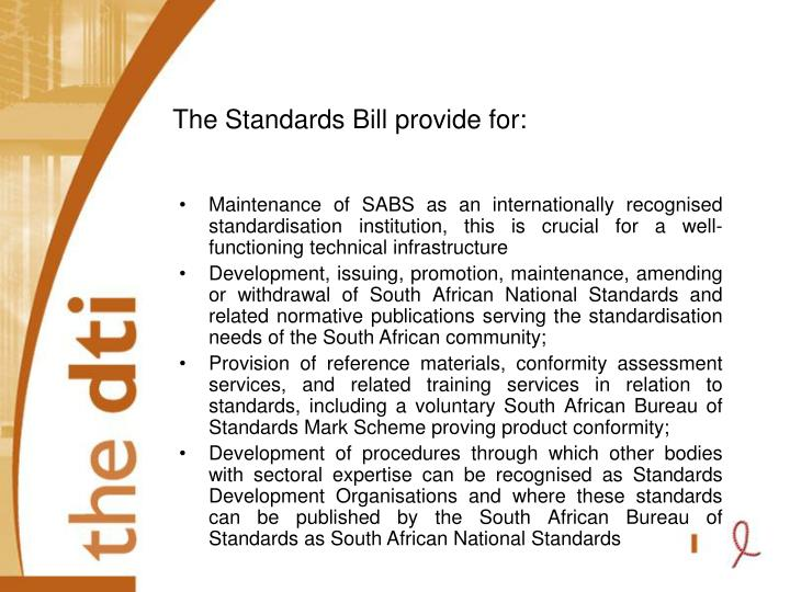 The Standards Bill provide for: