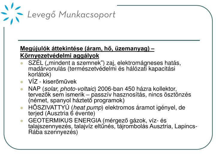 Megújulók áttekintése (áram, hő, üzemanyag) –