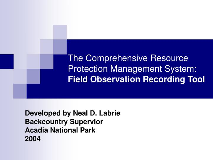 the comprehensive resource protection management system field observation recording tool n.