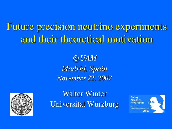 future precision neutrino experiments and their theoretical motivation n.