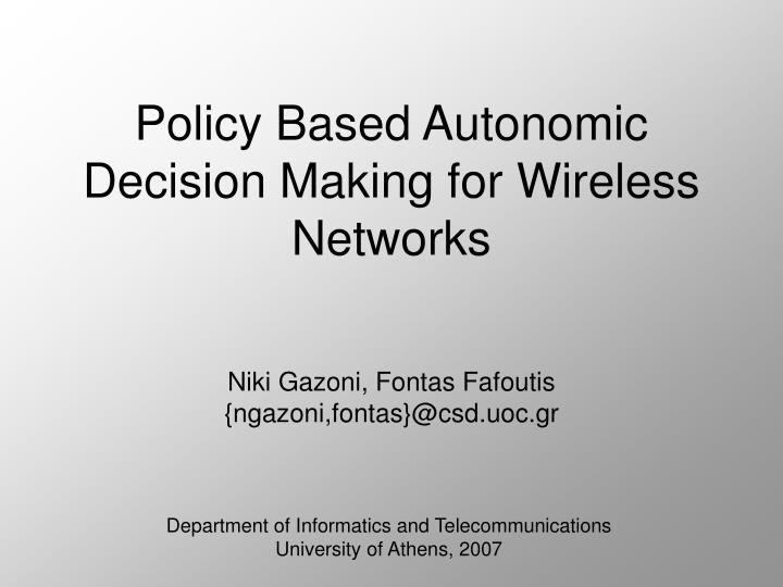 policy based autonomic decision making for wireless networks n.