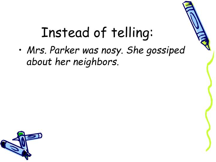 Instead of telling: