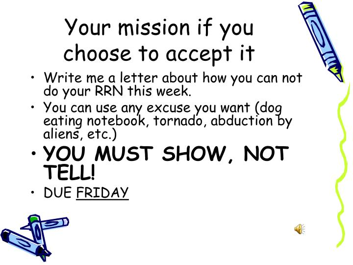 Your mission if you choose to accept it