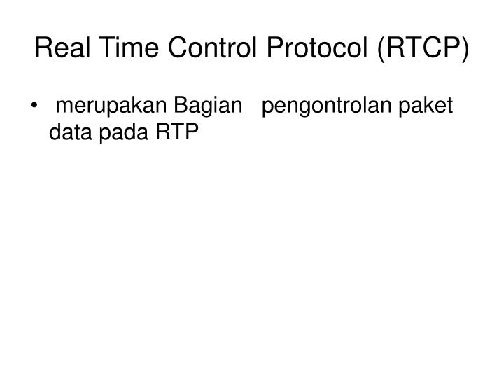 Real Time Control Protocol (RTCP)