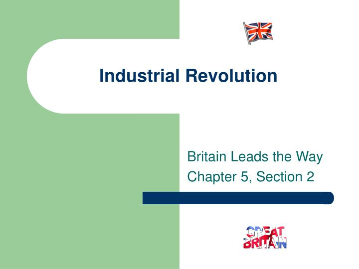 an in depth look the several factors leading to the industrial revolution in britain Developmental psychology developmental psychology as a discipline did not exist until after the industrial revolution when north america and britain.