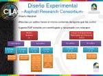 dise o experimental asphalt research consortium