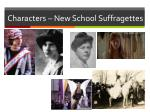 characters new school suffragettes