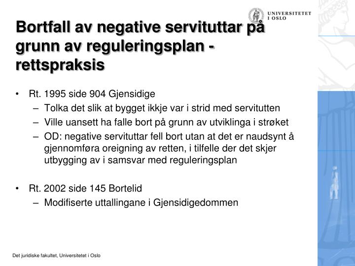 Bortfall av negative servituttar på grunn av reguleringsplan - rettspraksis