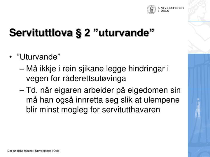 "Servituttlova § 2 ""uturvande"""