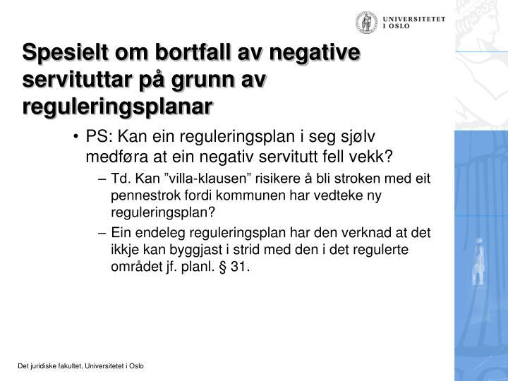 Spesielt om bortfall av negative servituttar på grunn av reguleringsplanar