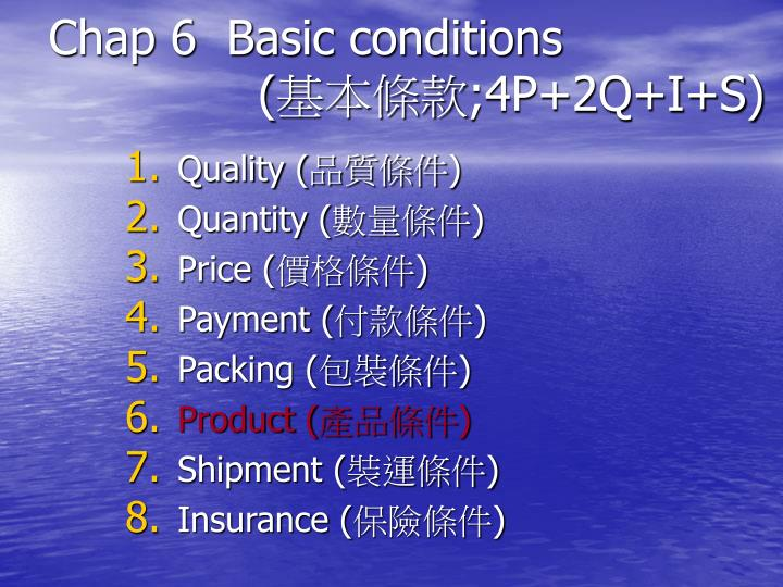 Chap 6 basic conditions 4p 2q i s