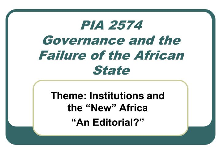 pia 2574 governance and the failure of the african state n.
