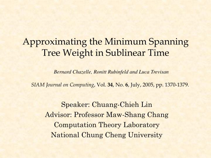 approximating the minimum spanning tree weight in sublinear time n.