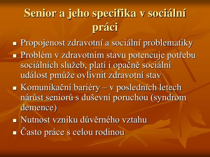 Senior a jeho specifika v soci ln pr ci