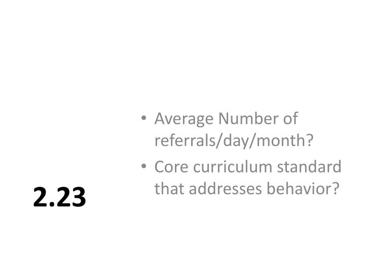 Average Number of referrals/day/month?