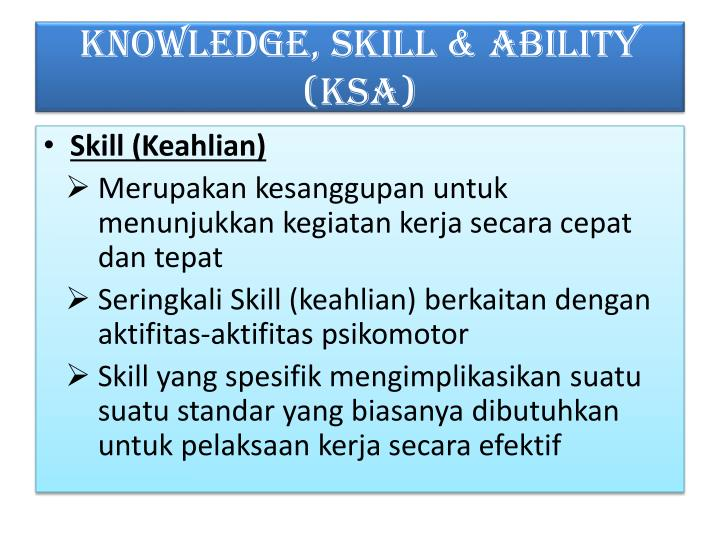 KNOWLEDGE, SKILL & ABILITY (KSA)