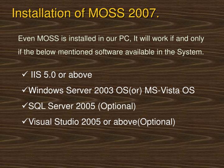 Installation of MOSS 2007.
