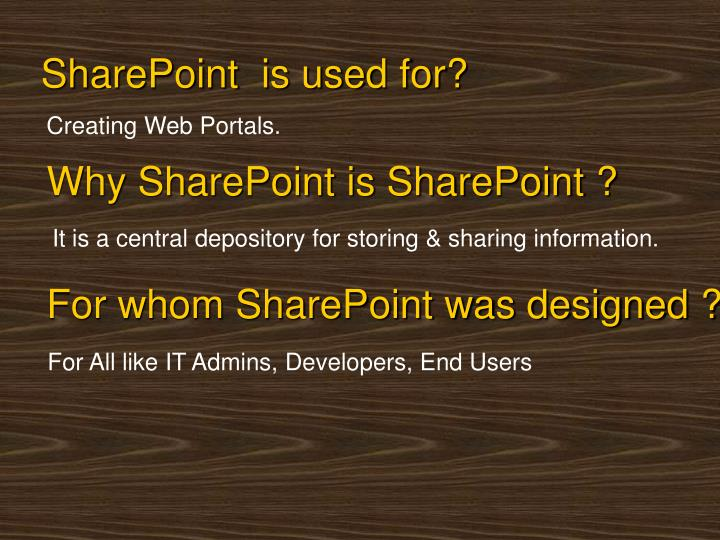 Why SharePoint is SharePoint ?