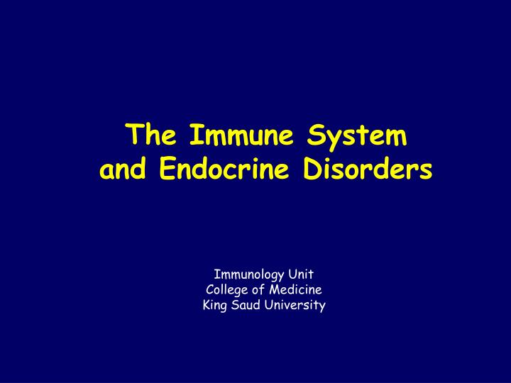The Immune System and Endocrine Disorders