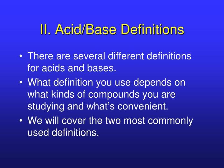 II. Acid/Base Definitions