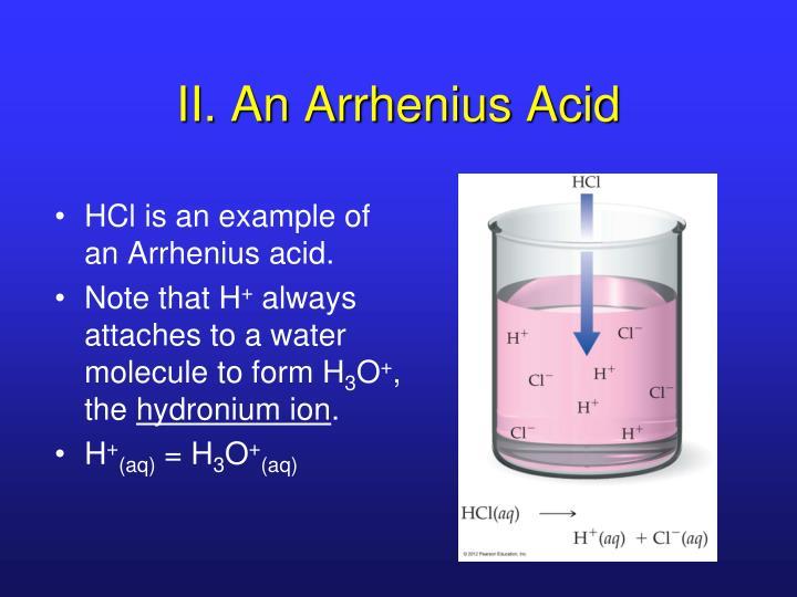 II. An Arrhenius Acid