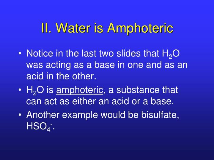 II. Water is