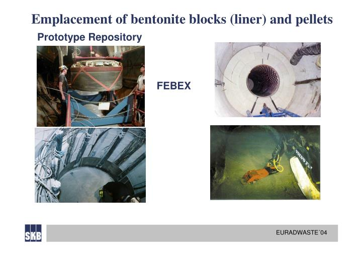Emplacement of bentonite blocks (liner) and pellets