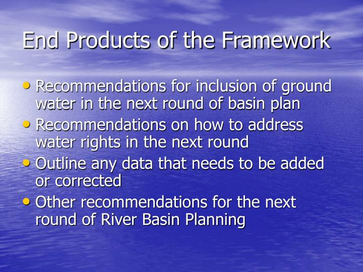 End Products of the Framework
