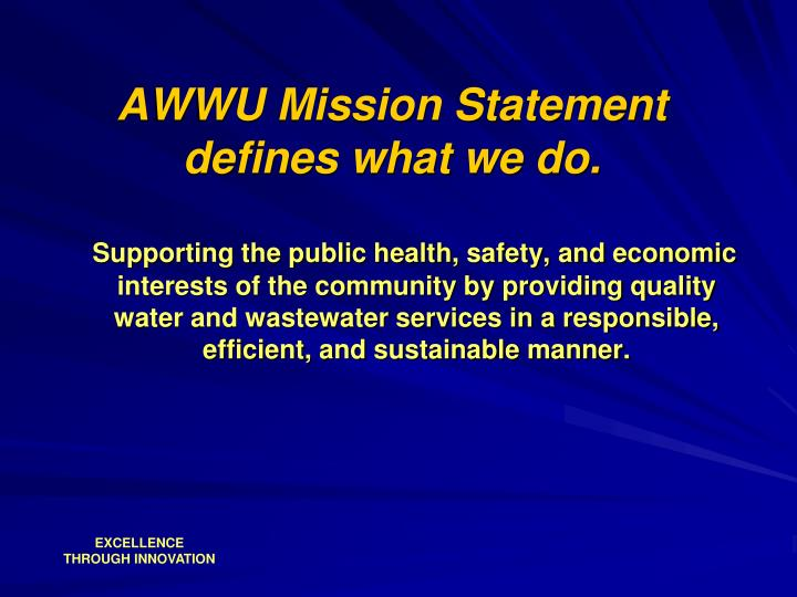 AWWU Mission Statement defines what we do.
