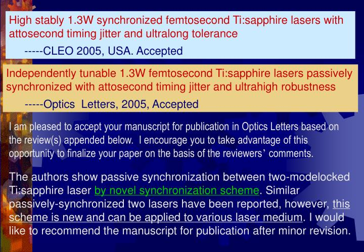 High stably 1.3W synchronized femtosecond Ti:sapphire lasers with attosecond timing jitter and ultralong tolerance