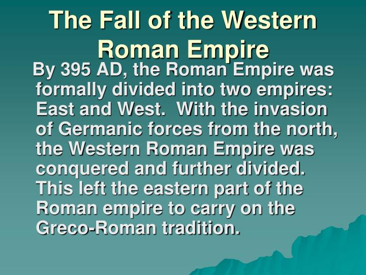 an overview of the western roman empire East and west in the roman empire of the fourth century an end to unity   pages: i–ix introduction  2 measuring the power of the roman empire by:  david.