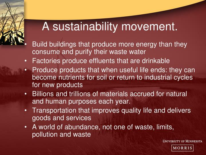 A sustainability movement.