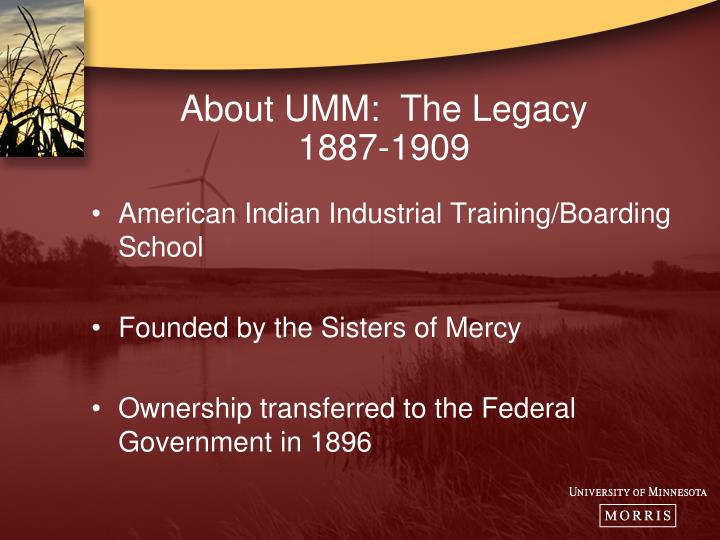 About UMM:  The Legacy