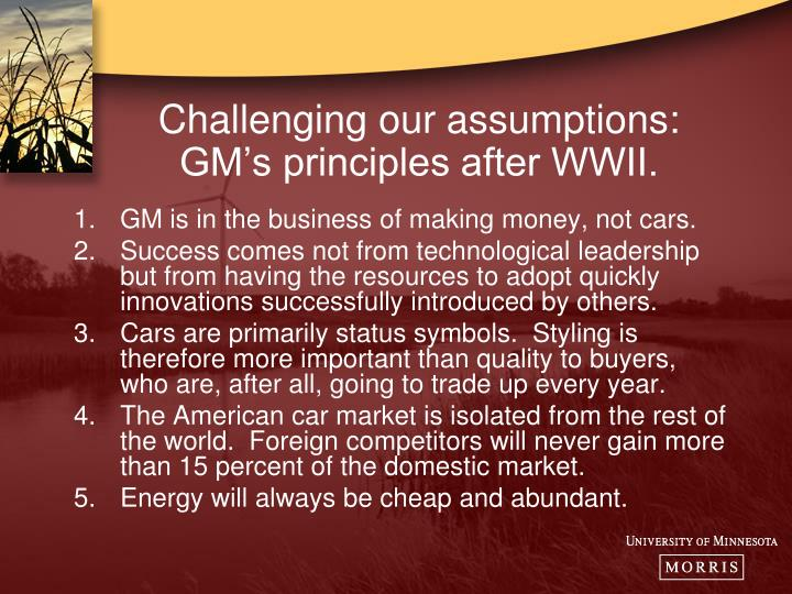 Challenging our assumptions: GM's principles after WWII.