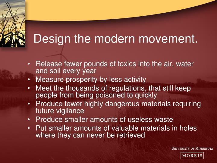 Design the modern movement.