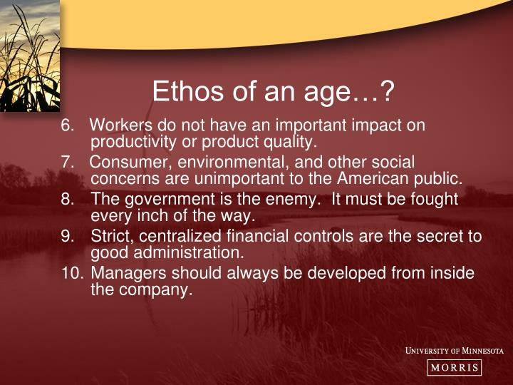 Ethos of an age…?