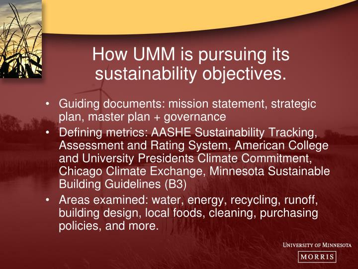 How UMM is pursuing its sustainability objectives.